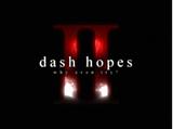 Dash Hopes II