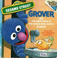 Grover and the Everything in the Whole Wide World Museum