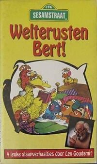 Welterusten Bert!