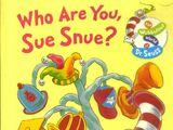 Who Are You, Sue Snue? (book)