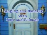 Singing and Dancing With Bear and Friends