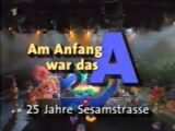 Am Anfang War Das A: 25 Jahre Sesamstrasse