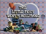 Episode 406: This Little Piggy Went to Hollywood