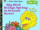 Big Bird Brings Spring to Sesame Street