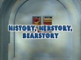 409 History, Herstory, Bearstory