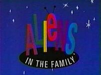 :category:Aliens in the Family Episodes