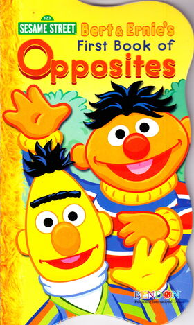 Bert and ernies first book of opposites