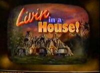 LivinInAHouse