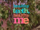 Healthy Teeth, Healthy Me
