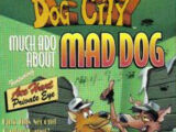 Much Ado About Mad Dog
