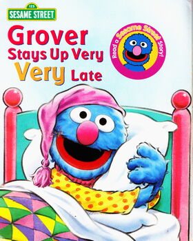 Grover stays up very very late