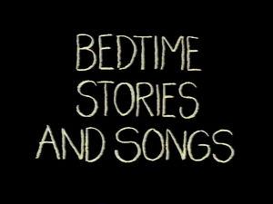 BedTimeStoriesandSongstitlecard