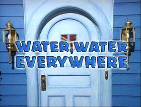 102 Water, Water Everywhere