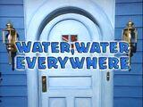Episode 102: Water, Water Everywhere
