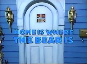 Home is Where the Bear Is Title Card