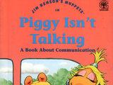 Piggy Isn't Talking
