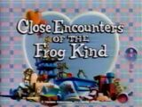 Episode 109: Close Encounters of the Frog Kind