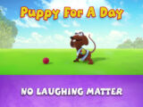 Episode 120: Puppy for a Day / No Laughing Matter