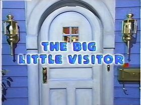 116 The Big Little Visitor