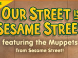 Our Street Is Sesame Street