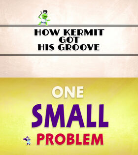 How Kermit Got His Groove - One Small Problem