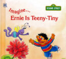 Imagine... Ernie Is Teeny-Tiny