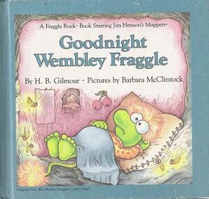 Goodnight Wembley Fraggle