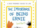 The Importance of Being Ernie (and Bert)