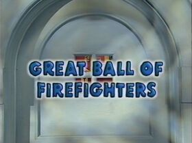 413 Great Ball of Firefighters