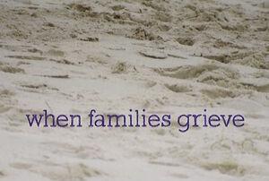 Title.whenfamiliesgrieve