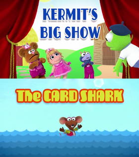 Kermit' Big Show - The Card Shark