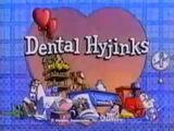 Episode 102: Dental Hyjinks
