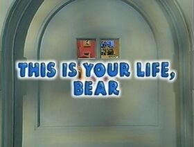 This Is Your Life Bear title card