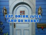 Episode 122: Eat, Drink Juice and Be Merry