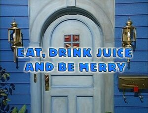 Eat, Drink Juice & Be Merry Title Card