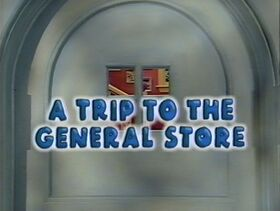 422 A Trip to the General Store