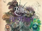 The Dark Crystal Bestiary: The Definitive Guide to the Creatures of Thra