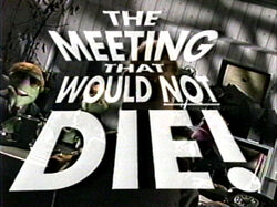 Themeetingthatwouldnotdie
