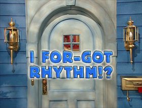 I For-Got Rhythm