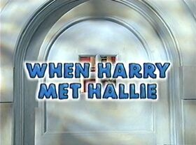 406 When Harry Met Hallie