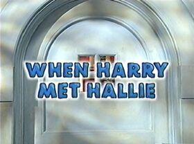 406 When Harry Met Hallie