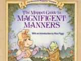 The Muppet Guide to Magnificent Manners