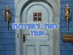 220 Tutter's Tiny Trip