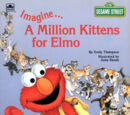 Imagine... A Million Kittens for Elmo