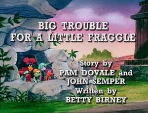 Bigtroublelittlefraggle