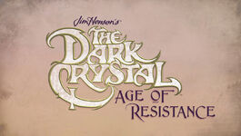 :category:Dark Crystal: Age of Resistance Episodes