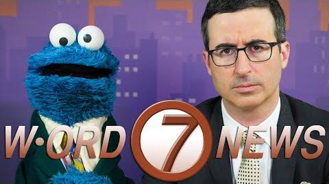 W-ORD Channel 7 News With John Oliver & Cookie Monster