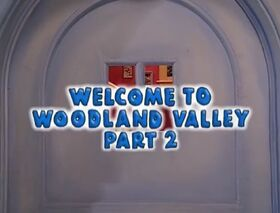 402 Welcome to Woodland Valley Part 2