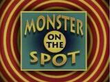 Monster on the Spot