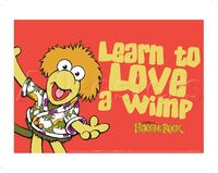 Poster Fraggle Rock-Learn To Love A Wimp Like Wembley